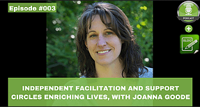independent faciliation and support circles enriching lives with joanna goode