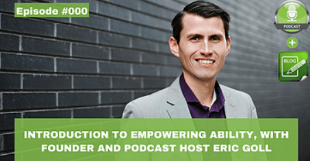 introduction to empowering ability with founder and podcast host eric goll