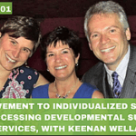 #001 – The movement to individualized support, and accessing developmental support services
