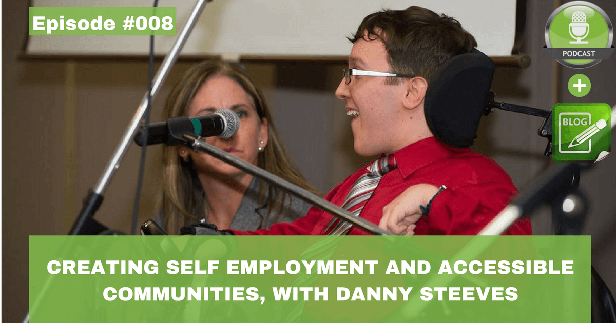 creating self employment and accessible communities with danny steeves