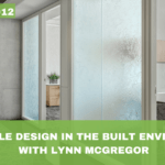 #012: Accessible Design in the Built Environment, with Lynn McGregor