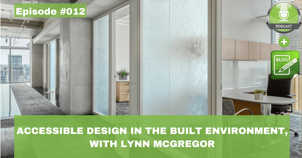 accessible design in the built environment with lynn mcgregor