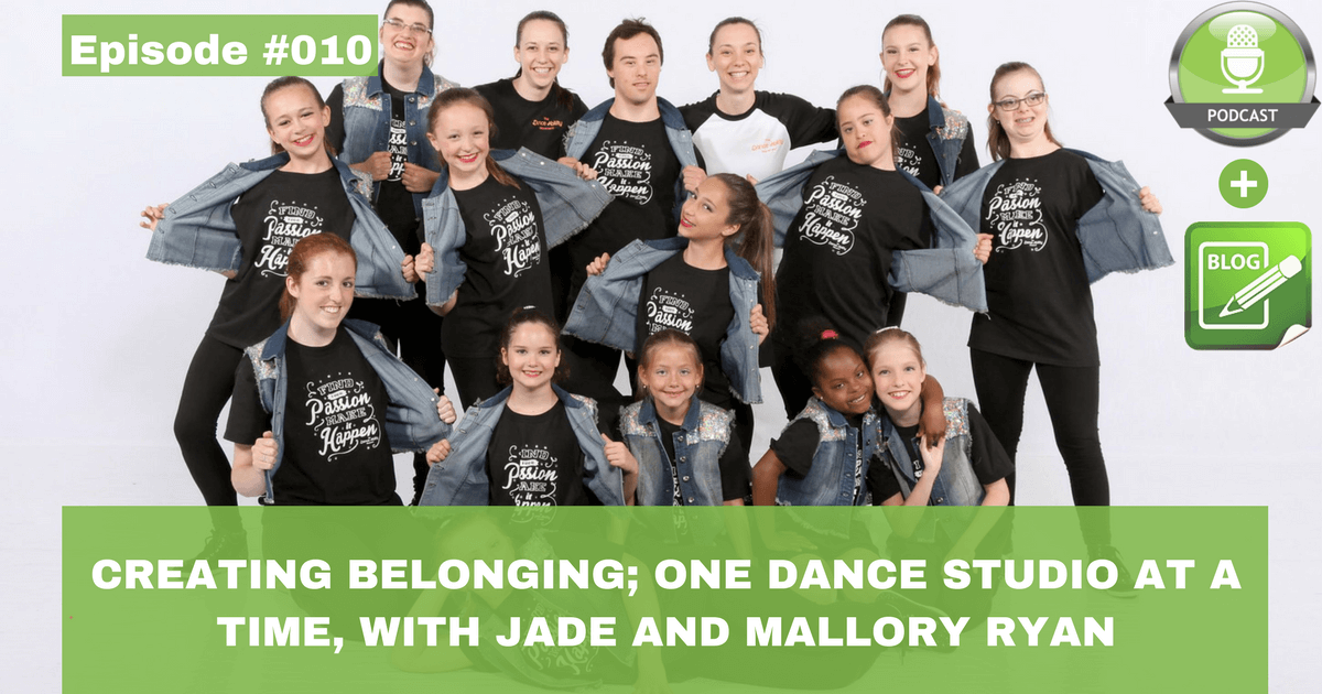 creating belonging one dance studio at a time with jade and mallory ryan