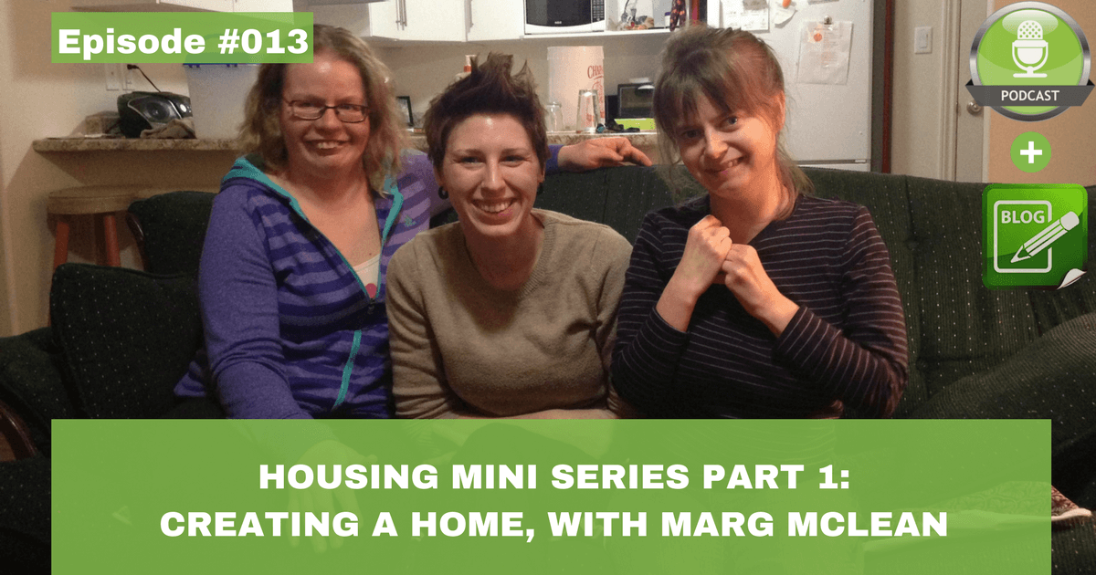 housing mini series part 1 creating a home with marg mclean