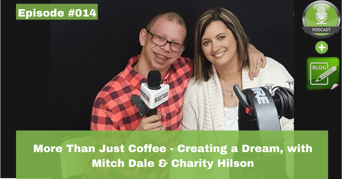 more than just coffee creating a dream with mitch dale and charity hilson