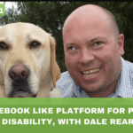 #021: New Facebook Like Platform for People with a Disability, with Dale Reardon