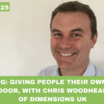 #025: Housing: Giving People Their Own Front Door, with Chris Woodhead