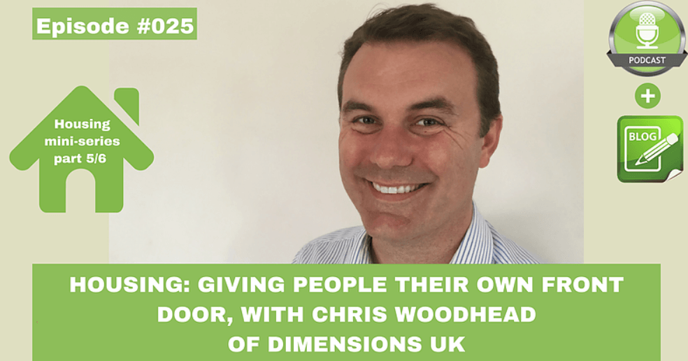 housing giving people their own front door with chris woodhead of dimensions uk