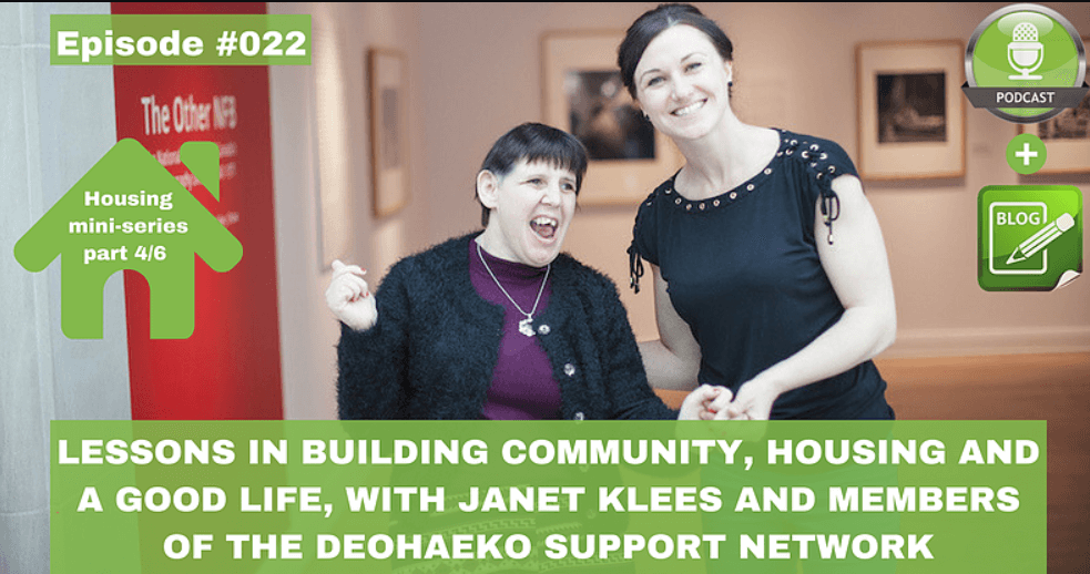 lessons in building community housing and a good life with janet klees and members of the deohaeko support network