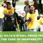 #029: Bill Hiltz's Story: Freed From the Cage of Incapability