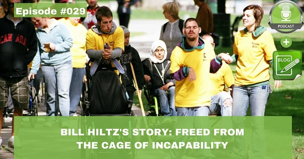 bill hiltzs story freed from the cage of incapability