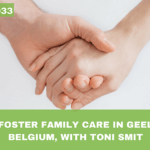 #033: Foster Family Care in Geel Belgium, with Toni Smit