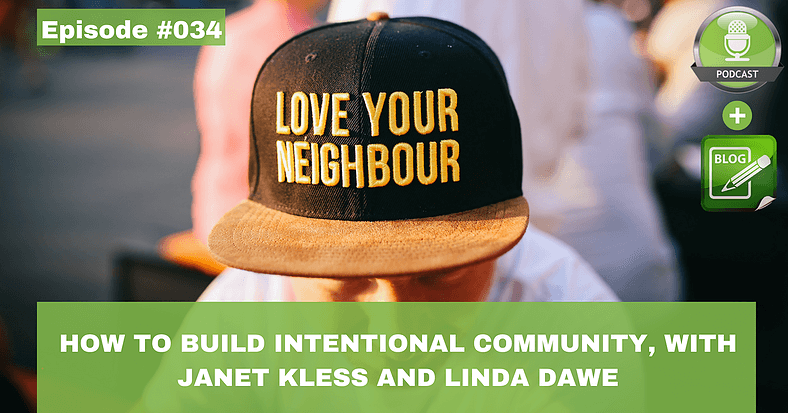 how to build intentional community with janet klees and linda dawe