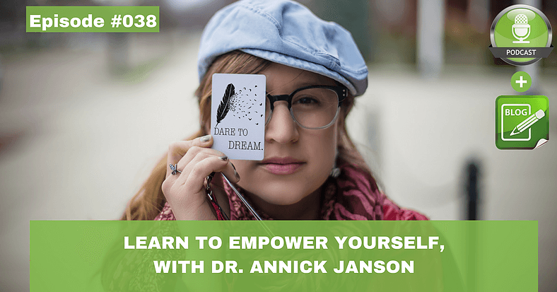 learn to empower yourself with dr. annick janson