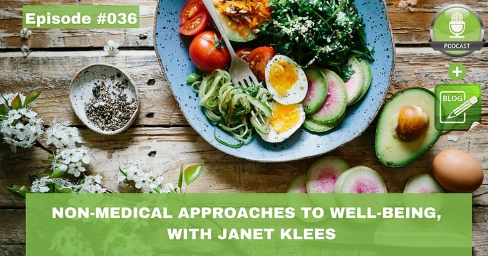 non medical approches to well being with janet klees