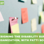 #037: Redesigning the Disability Service Organization