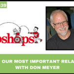#039: Siblings – Our Most Important Relationship, with Don Meyer