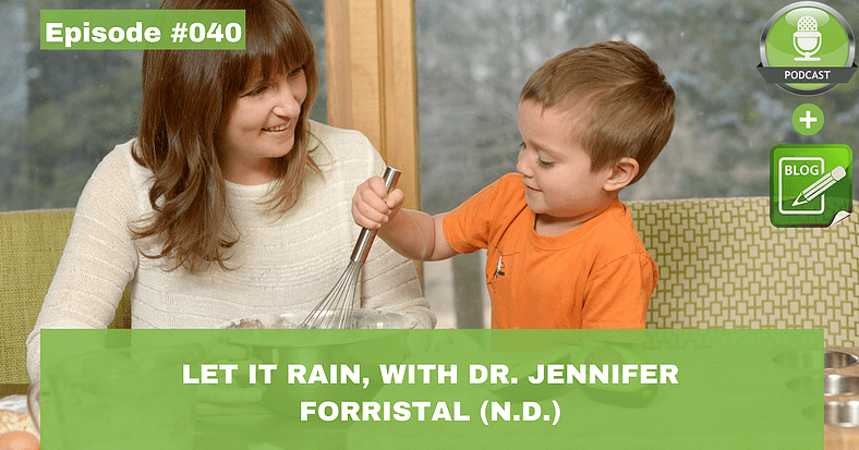let it rain with dr jennifer forristal
