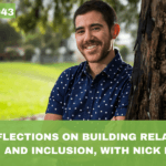 #043: Building Relationships & Inclusion, with Nick Maisey