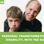 #048: Personal Transformation and Disability, with Ted Kuntz