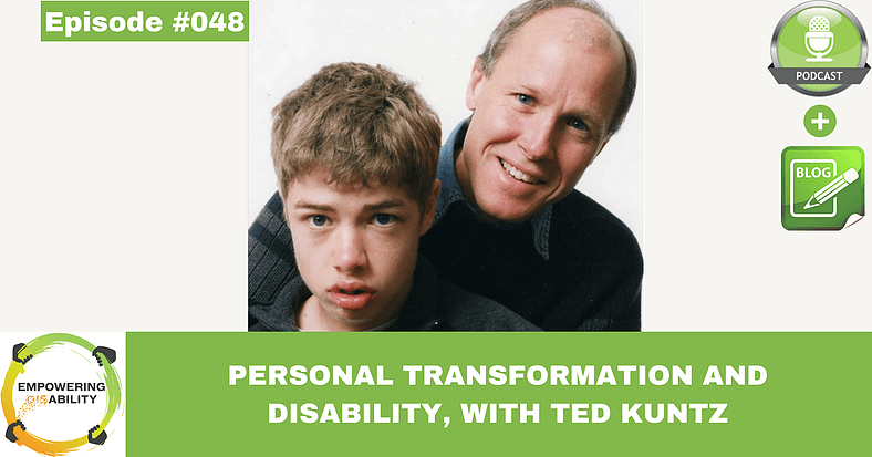 Personal Transformation and Disability, with Ted Kuntz