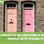 #051: 9 Insights on Creating a Home for People with Disabilities