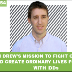 #054: Ben Drew's Mission to Fight Oppression and Create Ordinary Lives for People with Developmental Disabilities