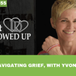 #055: Navigating Grief, with Yvonne Heath