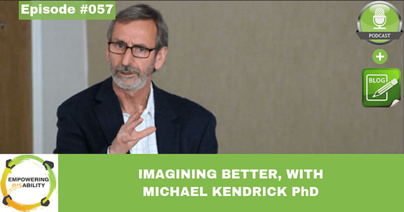 imagining better with michael kendrick phd